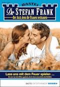 Dr. Stefan Frank - Folge 2360 - Stefan Frank - E-Book