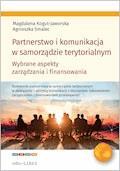 Partnerstwo i komunikacja w samorzadzie terytorialnym. Wybrane aspekty zarzadzania i finansowania - Magdalena Kogut-Jaworska, Agnieszka Smalec - ebook