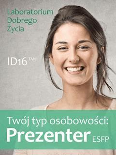 Twój typ osobowości: Prezenter (ESFP) - Laboratorium Dobrego Życia - ebook