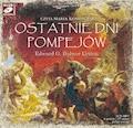 Ostatnie dni Pompejów - Edward G. Bulwer-Lytton - audiobook