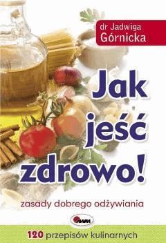 Jak jeść zdrowo - Jadwiga Górnicka - ebook