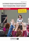 Uchwały rady pedagogicznej, rady rodziców i rady szkoły. Przykładowe wzory – stan prawny: styczeń 2018 - Małgorzata Celuch - ebook