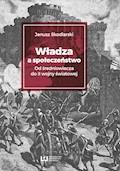 Władza a społeczeństwo? Od średniowiecza do II wojny światowej - Janusz Skodlarski - ebook