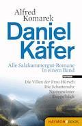Daniel Käfer - Alle Salzkammergut-Romane in einem Band - Alfred Komarek - E-Book