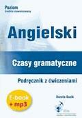 Angielski. Czasy gramatyczne. Podręcznik z ćwiczeniami + audiobook - Dorota Guzik - audiobook