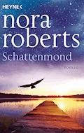 Schattenmond - Nora Roberts - E-Book
