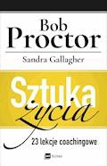 Sztuka życia. 23 lekcje coachingowe - Bob Proctor, Sandra Gallagher - ebook