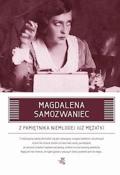 Z pamiętnika niemłodej już mężatki - Magdalena Samozwaniec - ebook
