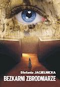 Bezkarni zbrodniarze - Stefania Jagielnicka - ebook
