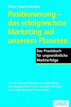 Positionierung - das erfolgreichste Marketing auf unserem Planeten - Peter Sawtschenko - E-Book