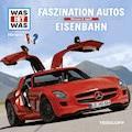 Was ist was Hörspiel: Faszination Autos/ Eisenbahn - Matthias Falk - Hörbüch