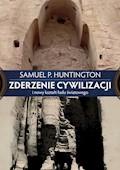 Zderzenie cywilizacji i nowy kształt ładu światowego - Samuel P. Huntington - ebook