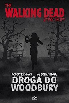 The Walking Dead. Żywe Trupy. Droga do Woodbury - Robert Kirkman - ebook