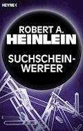 Suchscheinwerfer - Robert A. Heinlein - E-Book