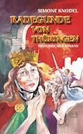 Radegunde von Thüringen - Simone Knodel - E-Book