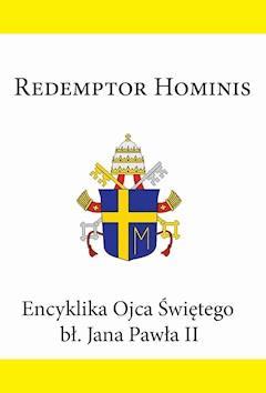 Encyklika Ojca Świętego bł. Jana Pawła II REDEMPTOR HOMINS - Jan Paweł II - ebook