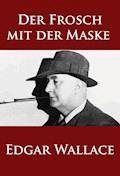 Der Frosch mit der Maske - Edgar Wallace - E-Book + Hörbüch