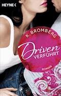 Driven. Verführt - K. Bromberg - E-Book