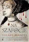 Na szafocie - Hilary Mantel - ebook