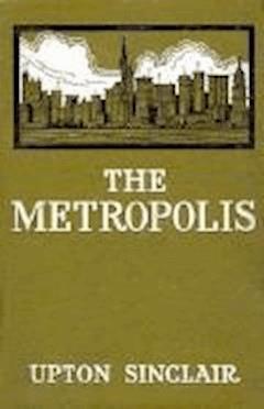 The Metropolis - Upton Sinclair - ebook