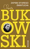 Zapiski starego świntucha - Charles Bukowski - ebook