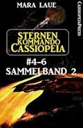 Sternenkommando Cassiopeia Band 4-6, Sammelband 2 - Mara Laue - E-Book