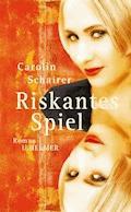 Riskantes Spiel - Carolin Schairer - E-Book