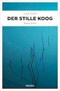 Der stille Koog - Ilka Dick - E-Book