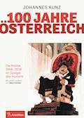100 Jahre Österreich - Johannes Kunz - E-Book