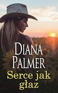 Serce jak głaz - Diana Palmer - ebook
