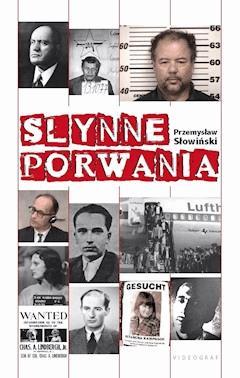 Słynne porwania - Przemysław Słowiński - ebook
