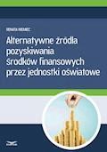 Alternatywne źródła pozyskiwania środków finansowych przez jednostki oświatowe - Renata Niemiec - ebook