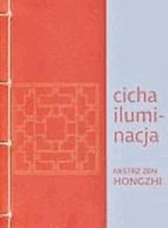 Cicha iluminacja - mistrz zen Hongzhi - ebook