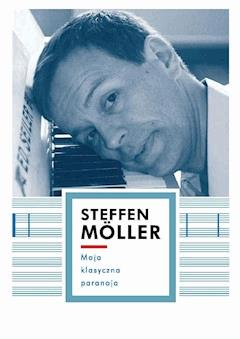 Moja klasyczna paranoja - Steffen Moller - ebook