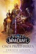 World of Warcraft: Cisza przed burzą - Christie Golden - ebook