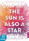 The Sun Is Also a Star - Nicola Yoon - E-Book