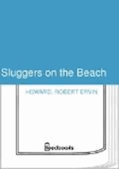 Sluggers on the Beach - Robert Ervin Howard - ebook