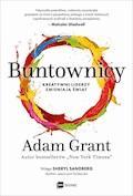 Buntownicy. Kreatywni liderzy zmieniają świat - Adam Grant - ebook