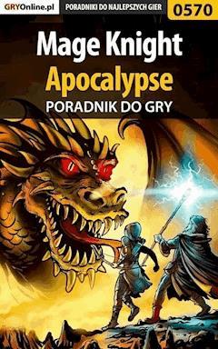 "Mage Knight Apocalypse - poradnik do gry - Marcin ""Hamster"" Matuszczyk - ebook"