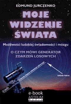 Moje widzenie świata - Edmund Jurczenko - ebook
