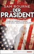 Der Präsident - Sam Bourne - E-Book