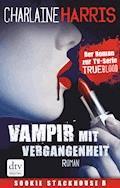 Vampir mit Vergangenheit - Charlaine Harris - E-Book