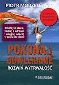 Pokonaj odwlekanie - rozwiń wytrwałość - Piotr Modzelewski - ebook
