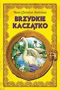 Brzydkie kaczątko - Hans Christian Andersen - ebook