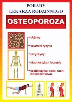 Osteoporoza. Porady lekarza rodzinnego - Opracowanie zbiorowe - ebook