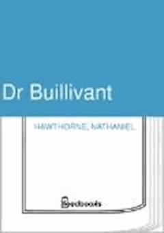 Dr Buillivant - Nathaniel Hawthorne - ebook