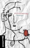 Fastryga - Grażyna Jagielska - ebook