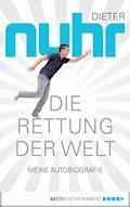 Die Rettung der Welt - Dieter Nuhr - E-Book