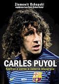 Carles Puyol. Kapitan o sercu w kolorze blaugrana - Ziemowit Ochapski - ebook