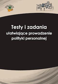 Testy i zadania ułatwiające prowadzenie polityki personalnej - Szymon Sokolik - ebook